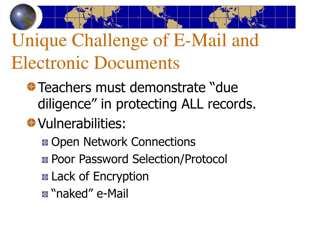 Unique Challenge of E-Mail and Electronic Documents