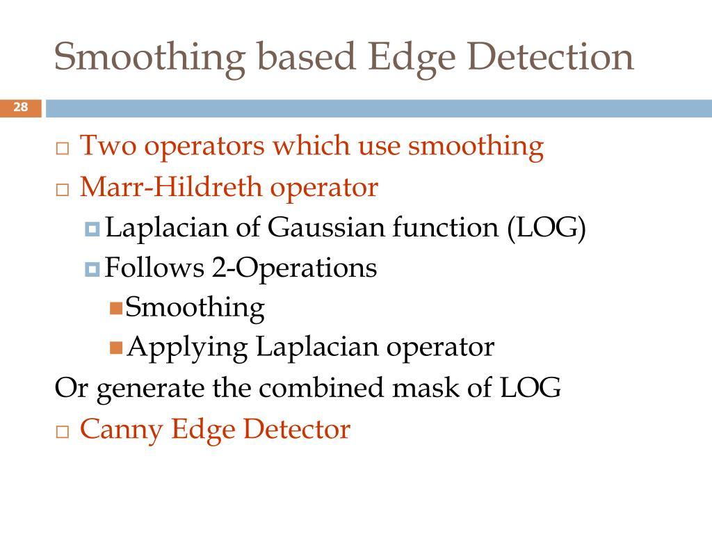 Smoothing based Edge Detection