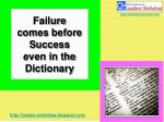 failure comes before success even in the dictionary