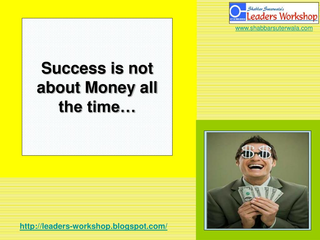 Success is not about Money all the time…