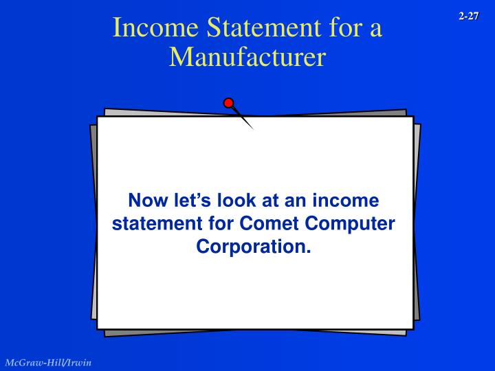 Now let's look at an income statement for Comet Computer Corporation.
