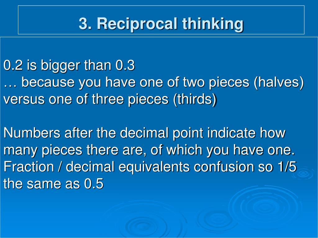 3. Reciprocal thinking
