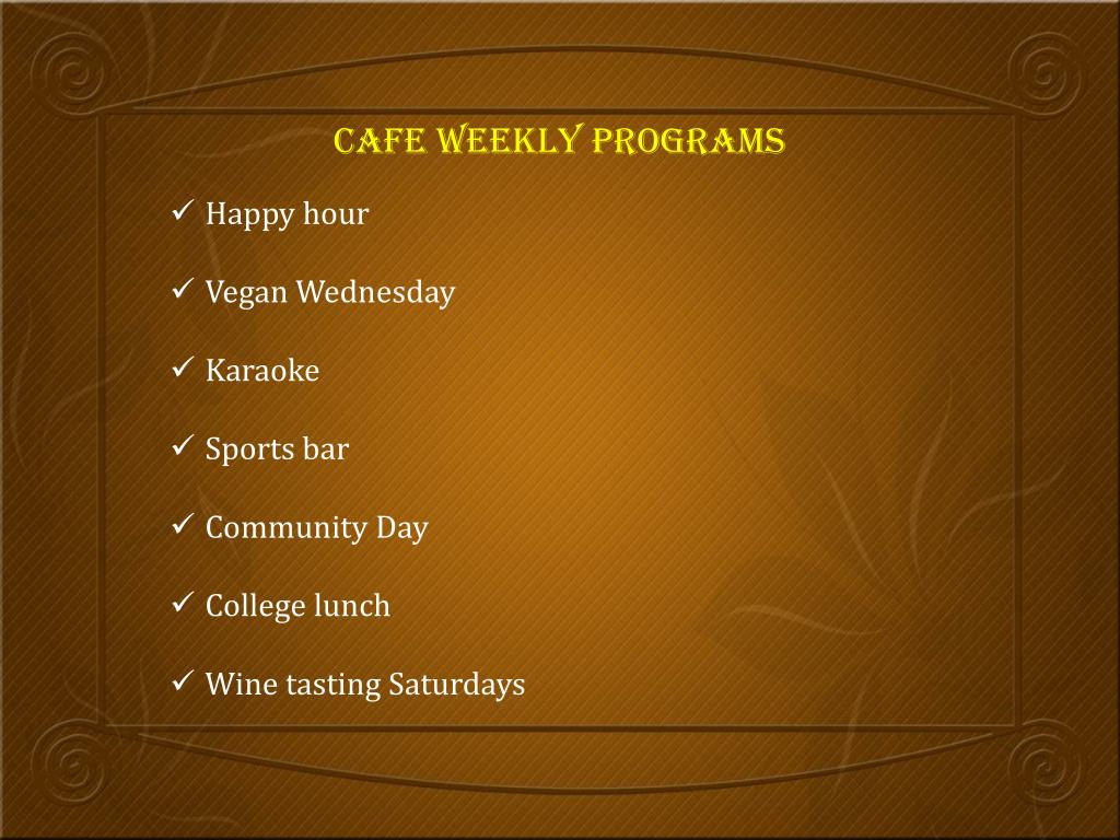 Cafe weekly programs