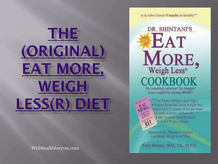 The original eat more weigh less r diet