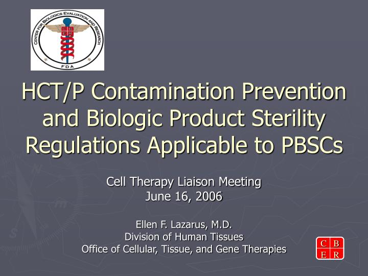 Hct p contamination prevention and biologic product sterility regulations applicable to pbscs