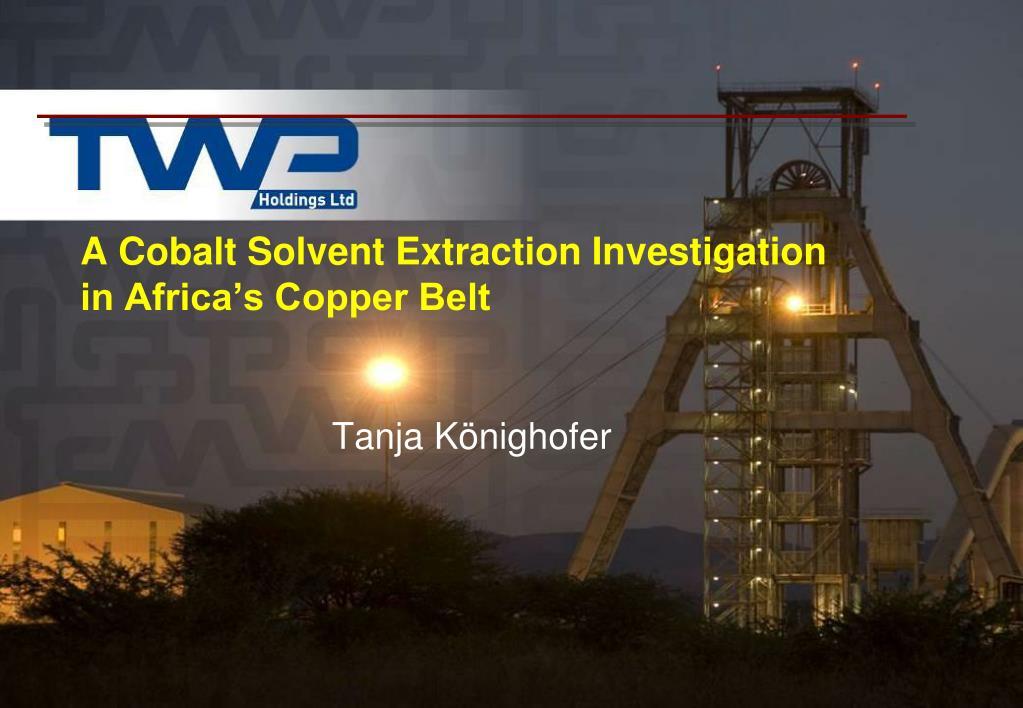A Cobalt Solvent Extraction Investigation in Africa's Copper Belt