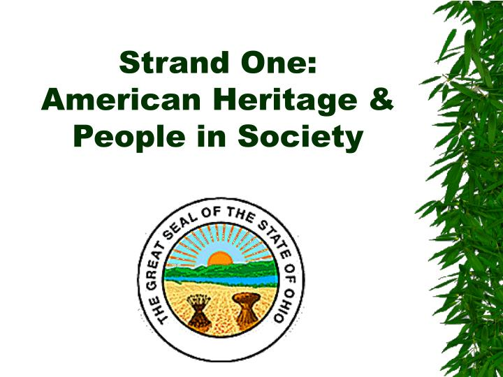 Strand one american heritage people in society