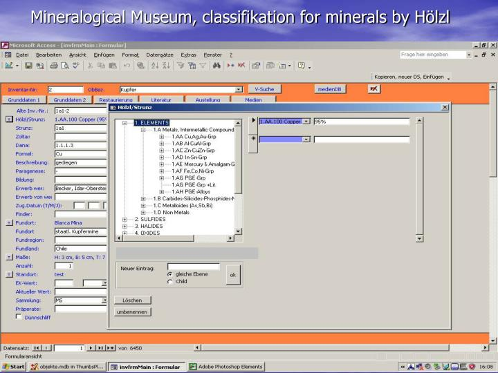 Mineralogical Museum, classifikation for minerals by Hölzl