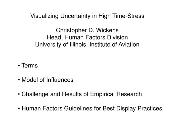 Visualizing Uncertainty in High Time-Stress