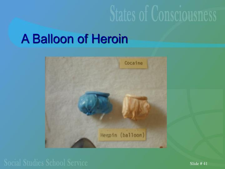 A Balloon of Heroin