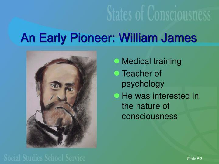 An Early Pioneer: William James