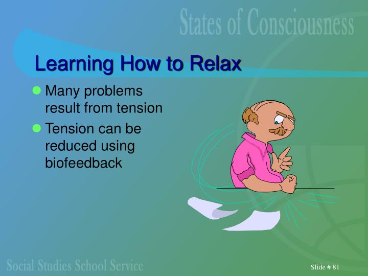Learning How to Relax