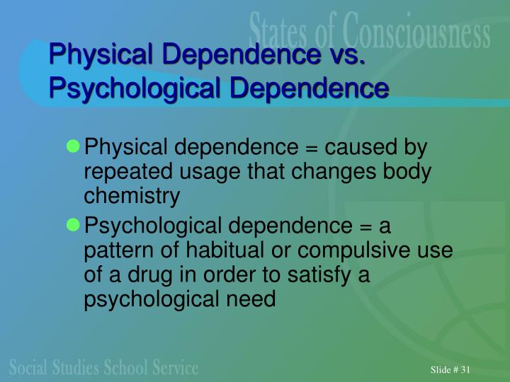 Physical Dependence vs.