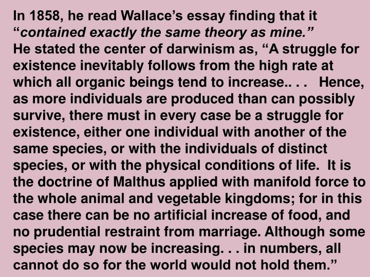 In 1858, he read Wallace's essay finding that it ""