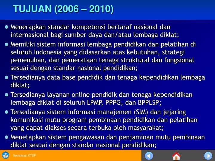 TUJUAN (2006 – 2010)