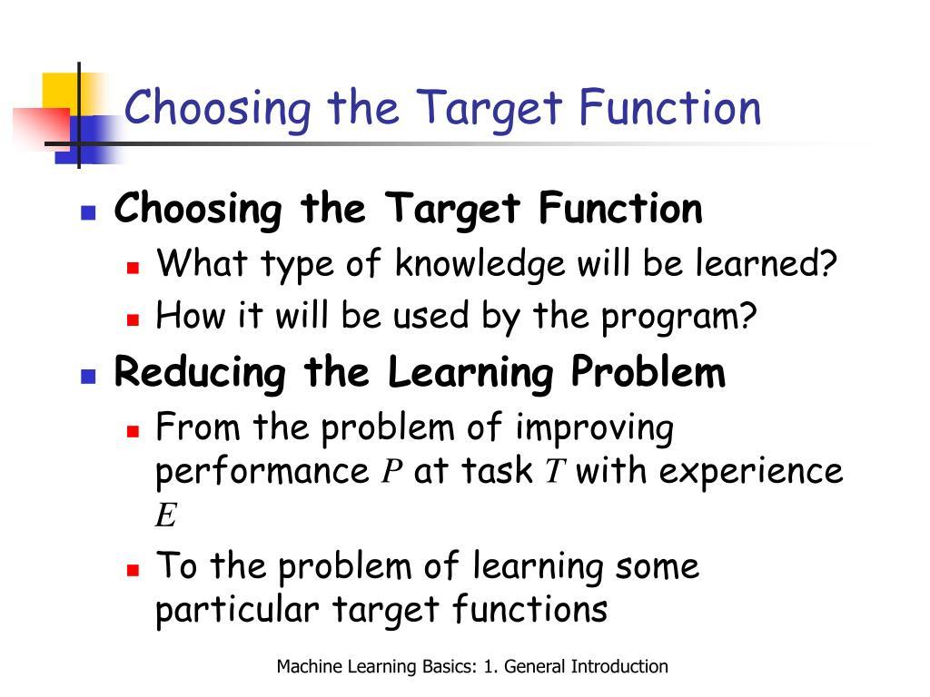 Choosing the Target Function