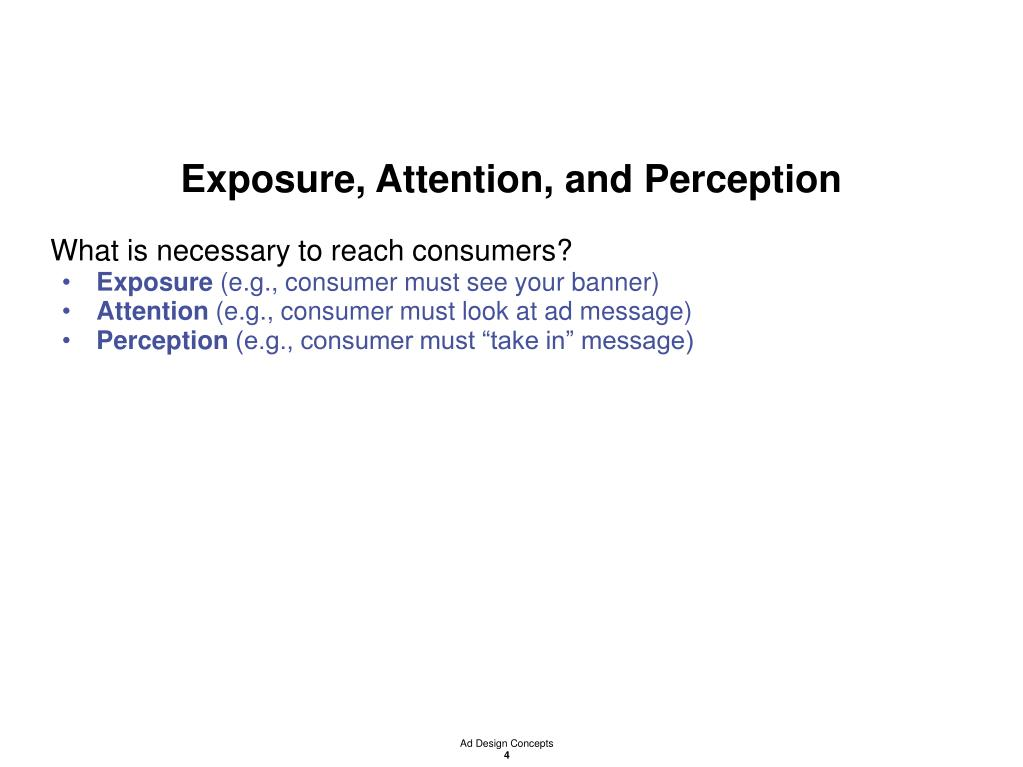 Exposure, Attention, and Perception