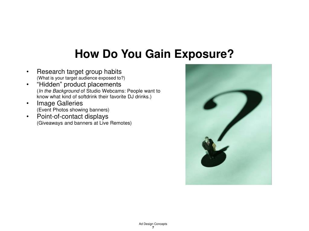 How Do You Gain Exposure?