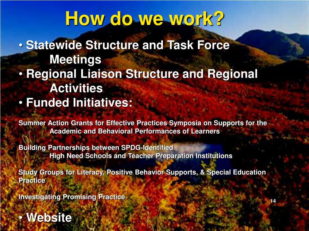 How do we work?