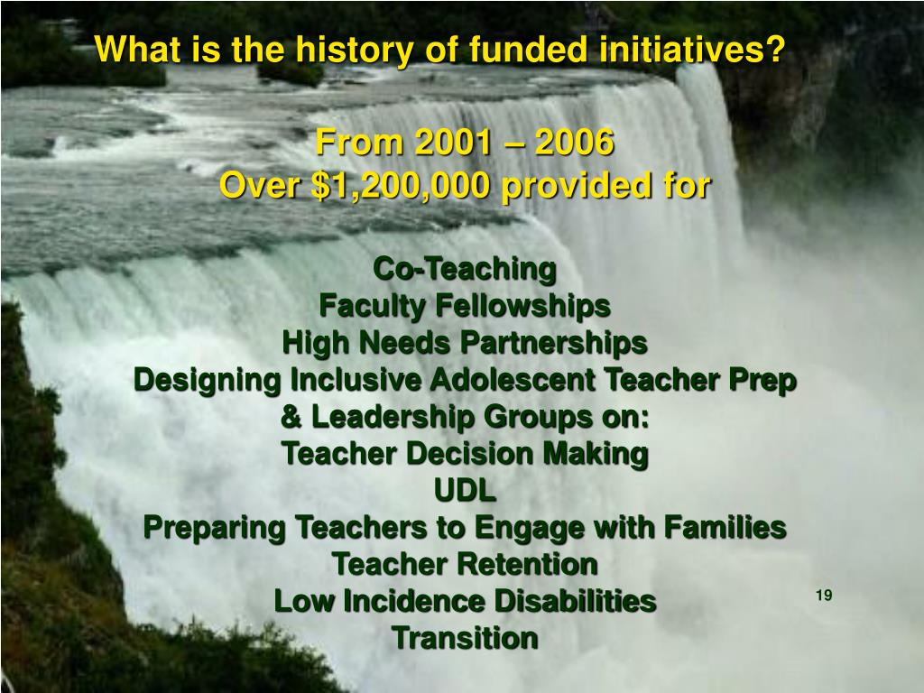 What is the history of funded initiatives?