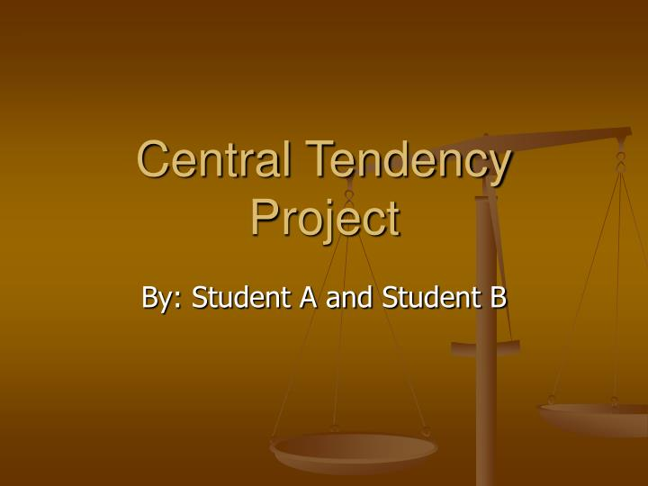 Central tendency project l.jpg