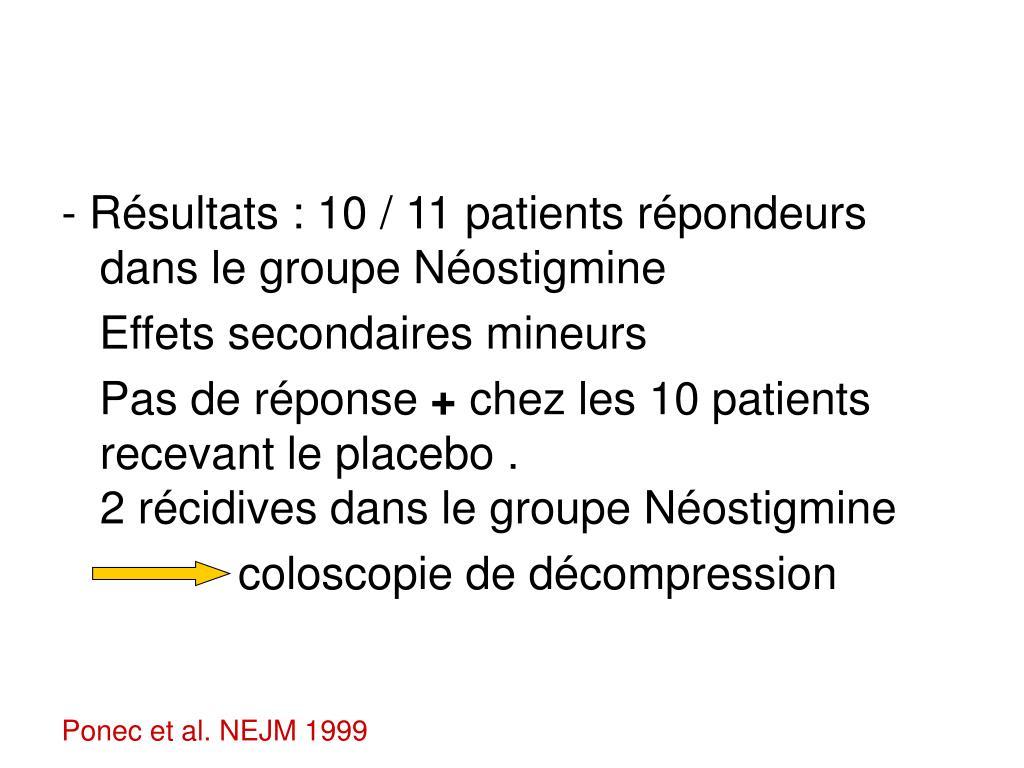 - Résultats : 10 / 11 patients répondeurs dans le groupe Néostigmine