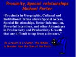 proximity special relationships michael porter