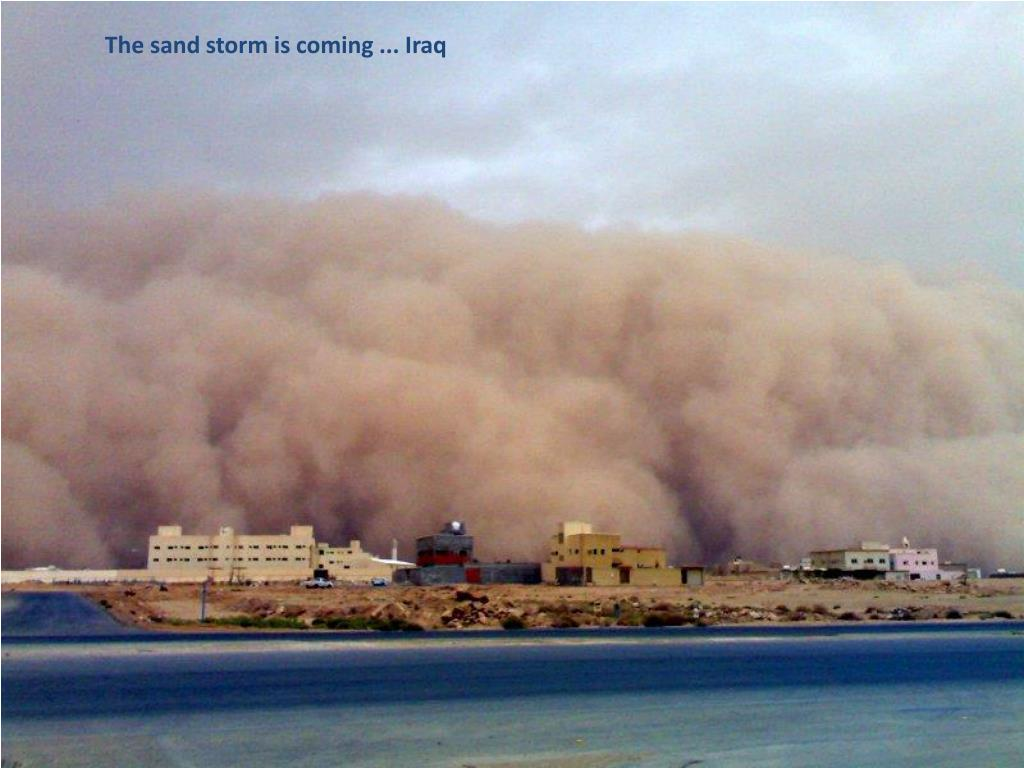 The sand storm is coming ... Iraq