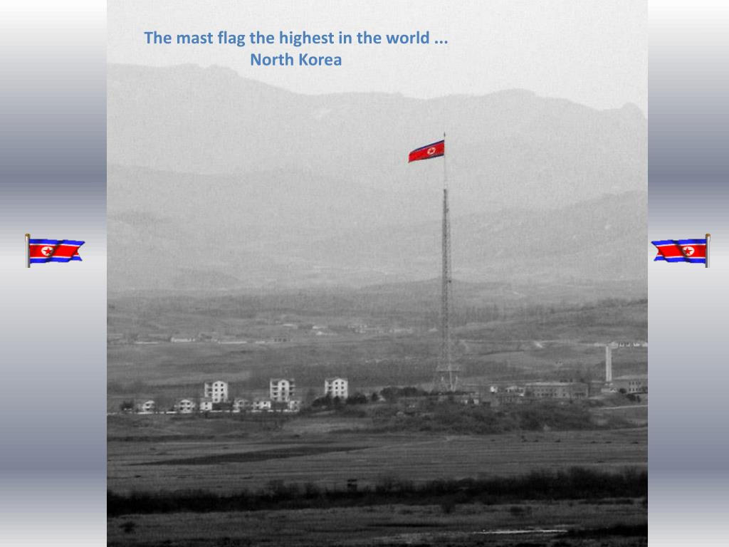 The mast flag the highest in the world ... North Korea