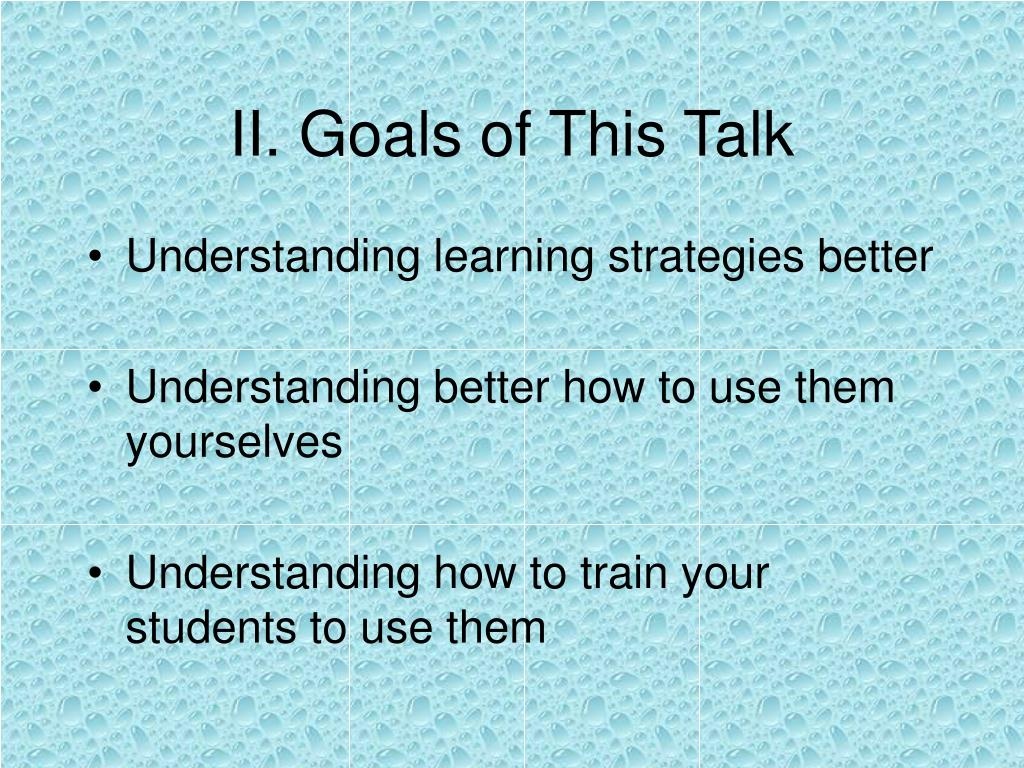 II. Goals of This Talk