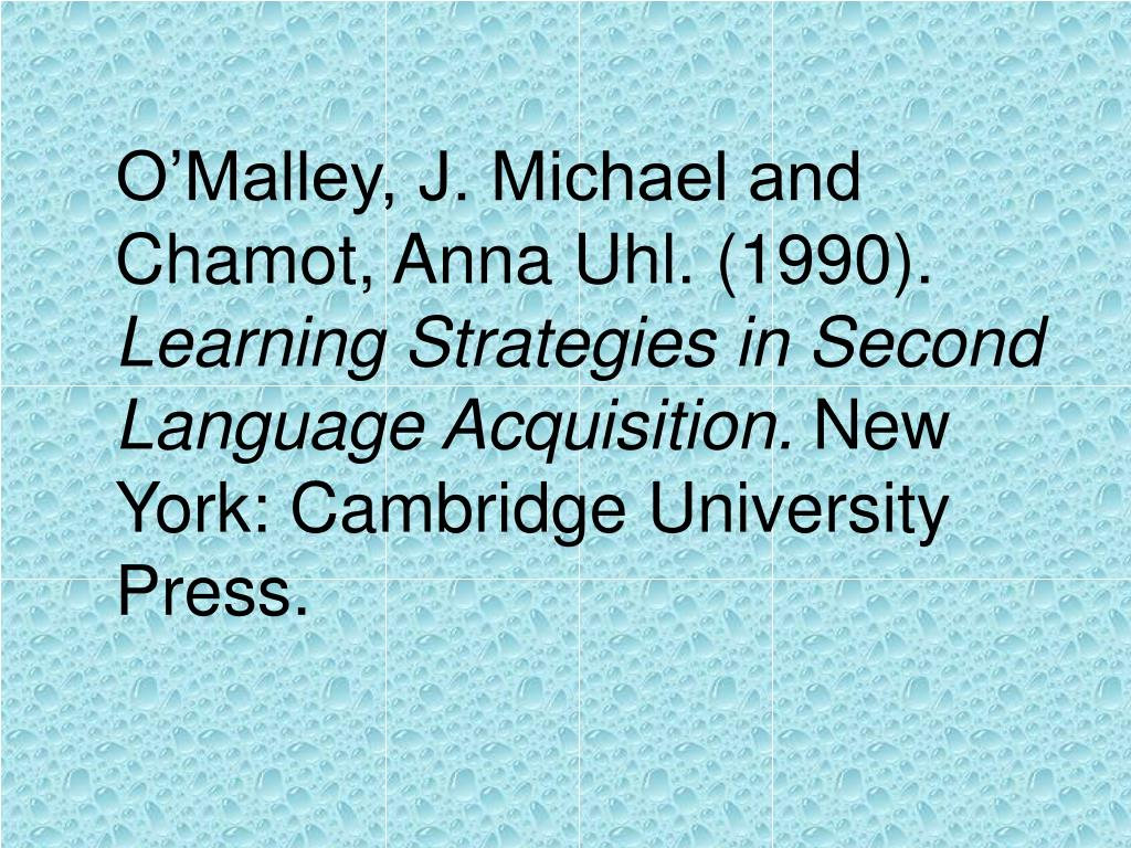 O'Malley, J. Michael and Chamot, Anna Uhl. (1990).
