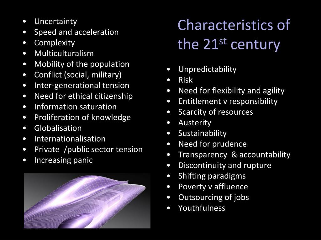 Characteristics of the 21