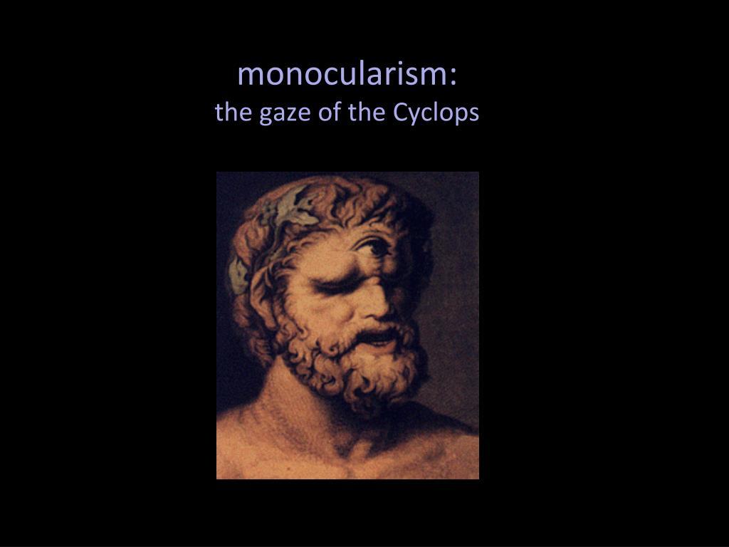monocularism
