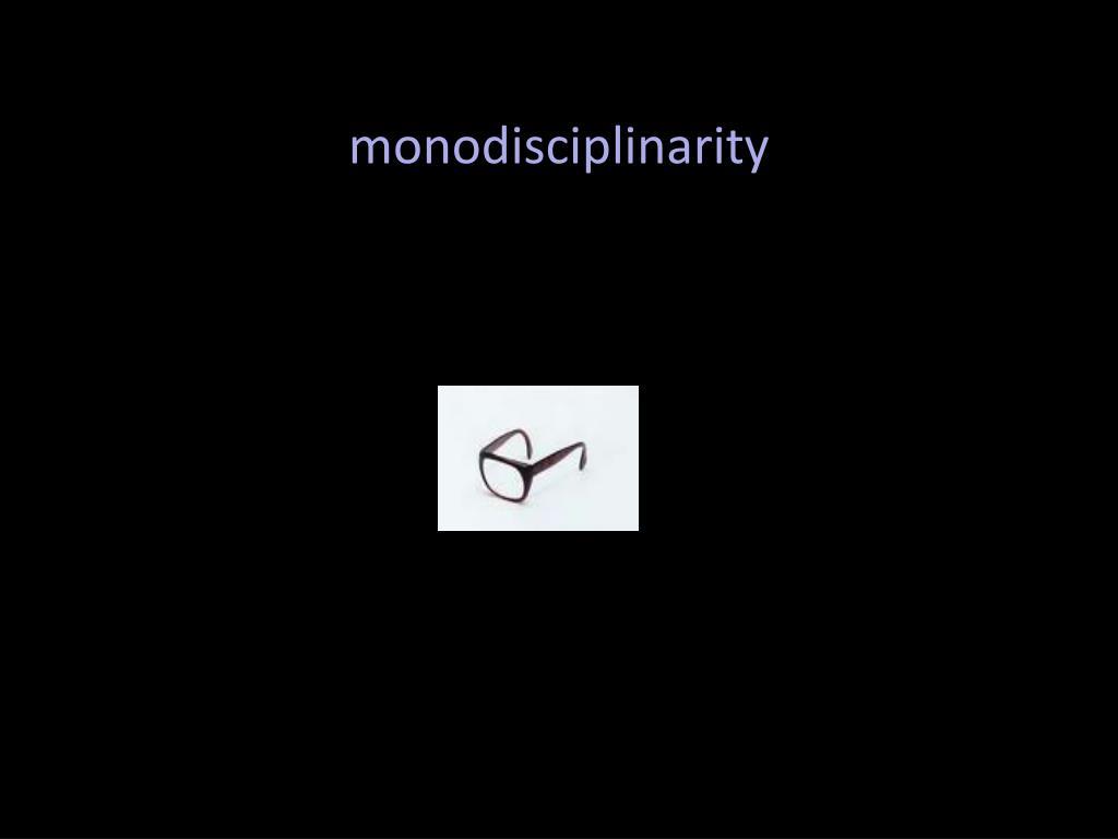 monodisciplinarity