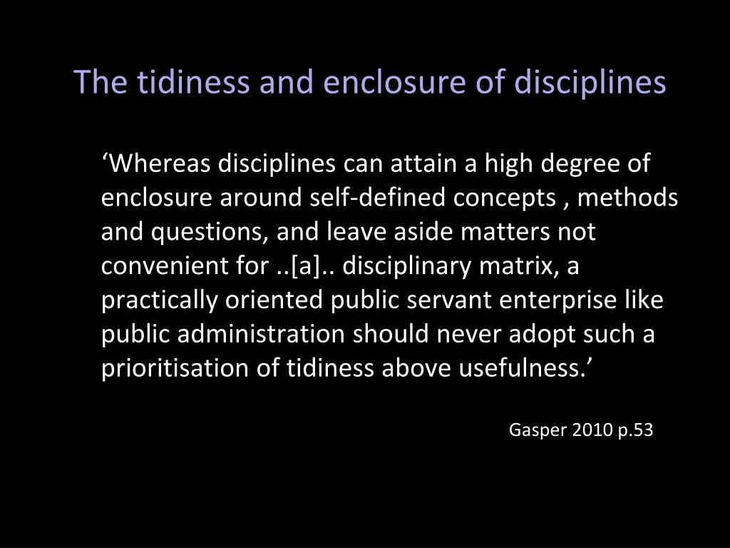 The tidiness and enclosure of disciplines