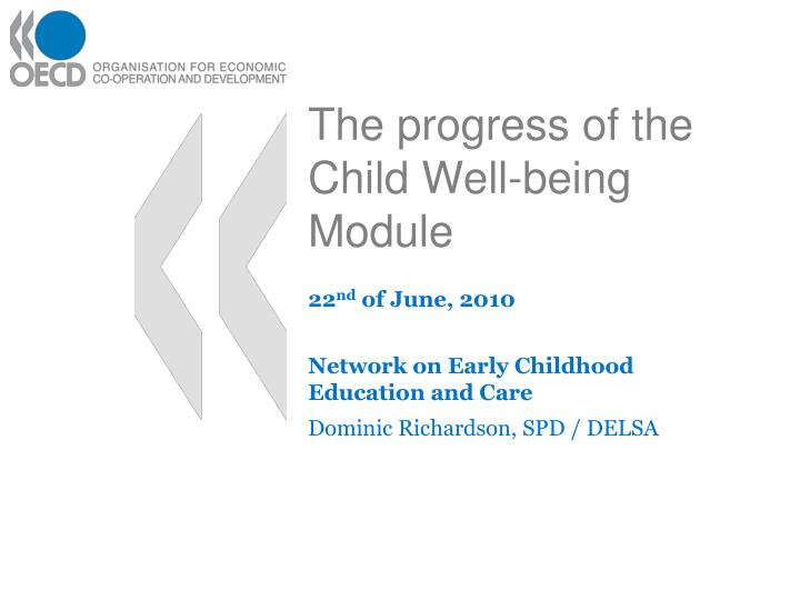 The progress of the child well being module