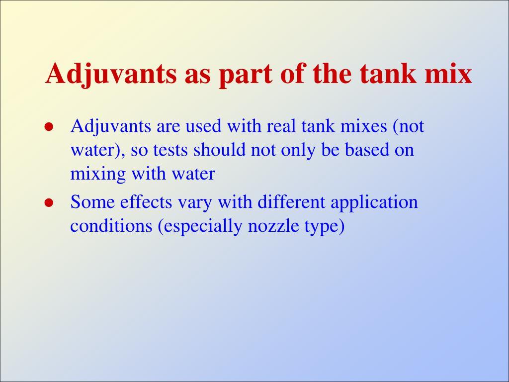 Adjuvants as part of the tank mix
