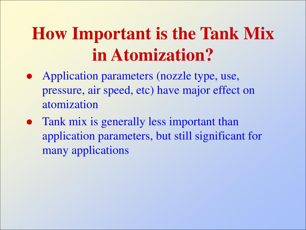 How Important is the Tank Mix in Atomization?