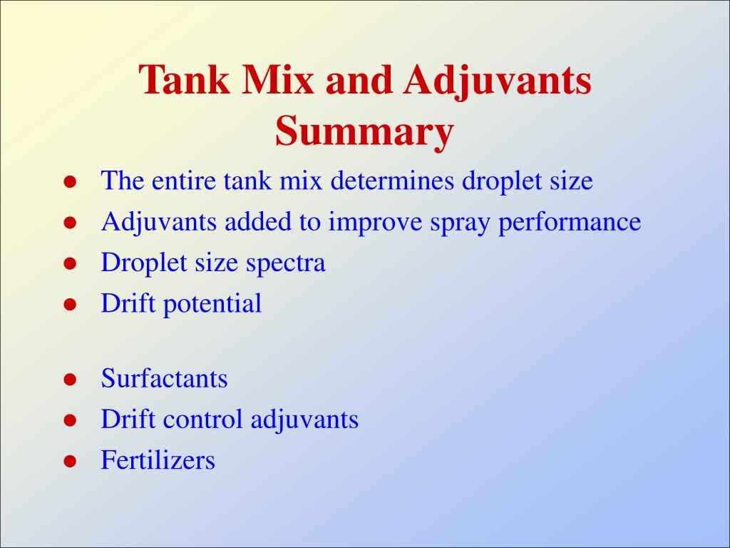Tank Mix and Adjuvants Summary