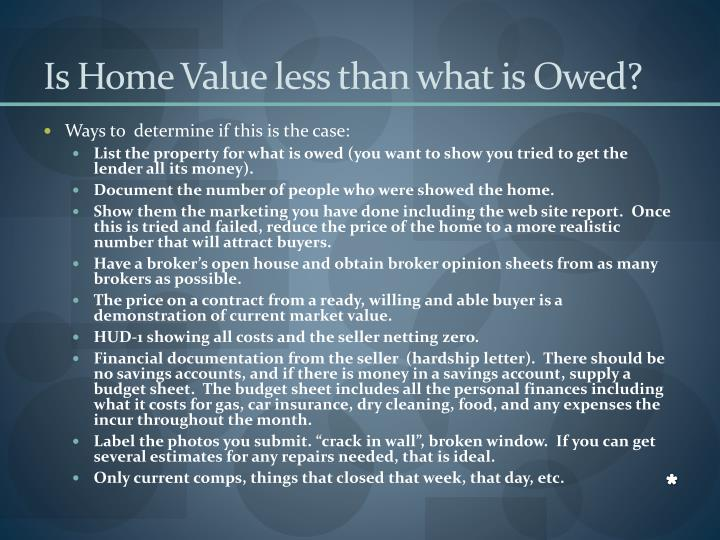 Is Home Value less than what is Owed?