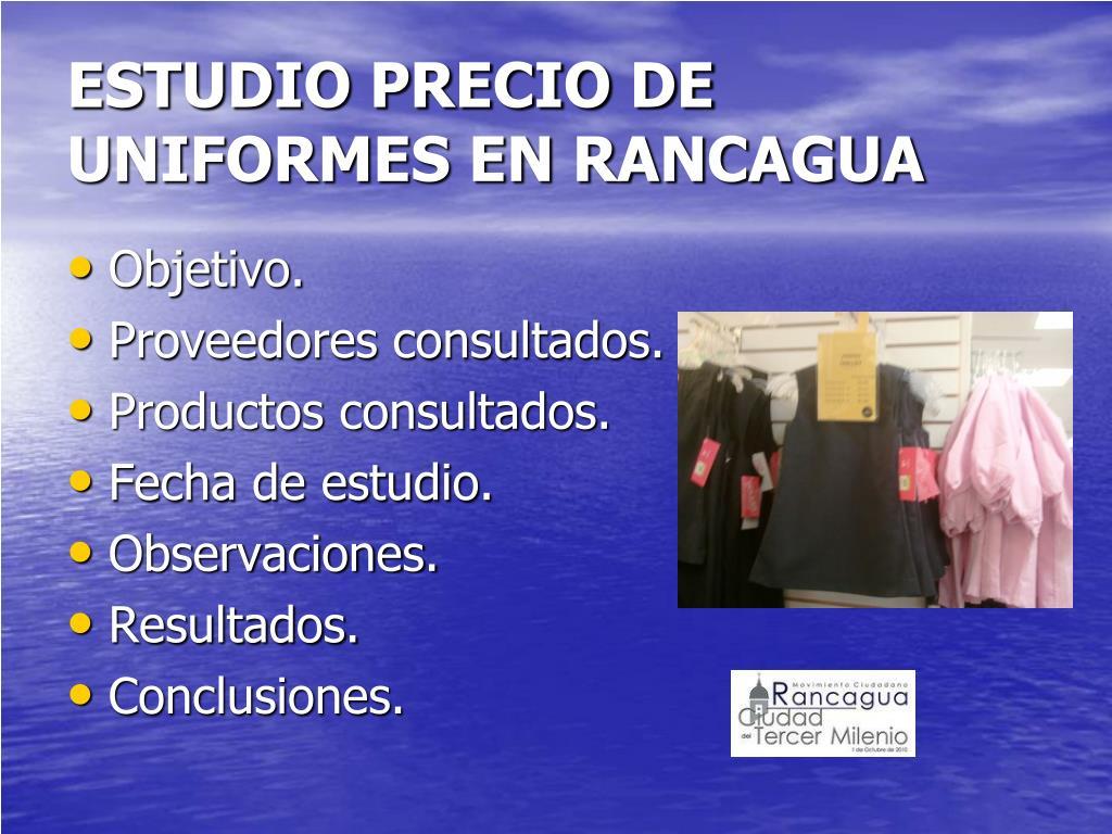 ESTUDIO PRECIO DE UNIFORMES EN RANCAGUA