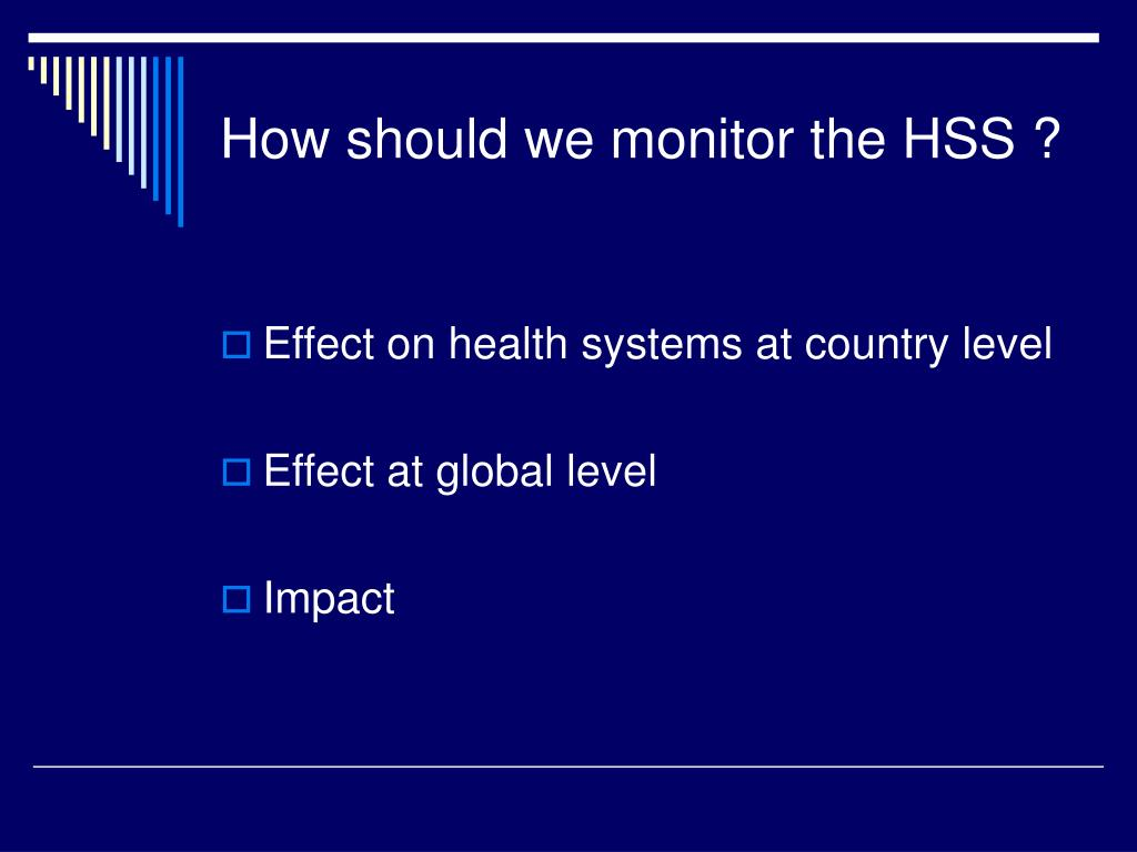 How should we monitor the HSS ?
