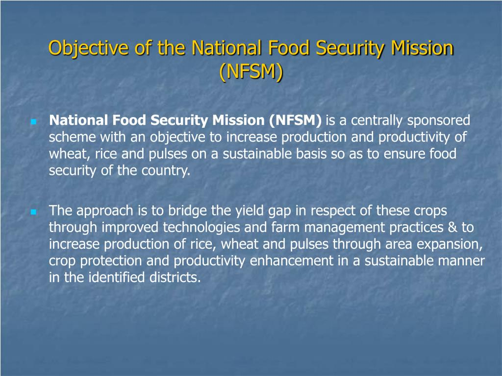 Objective of the National Food Security Mission (NFSM)