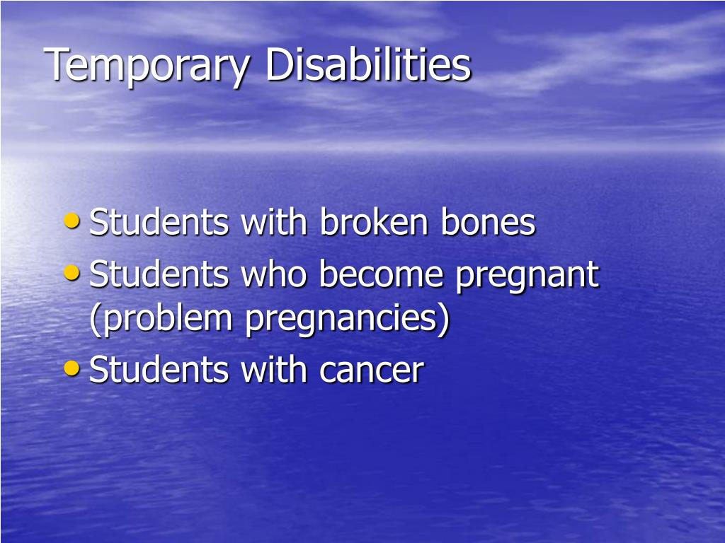 Temporary Disabilities