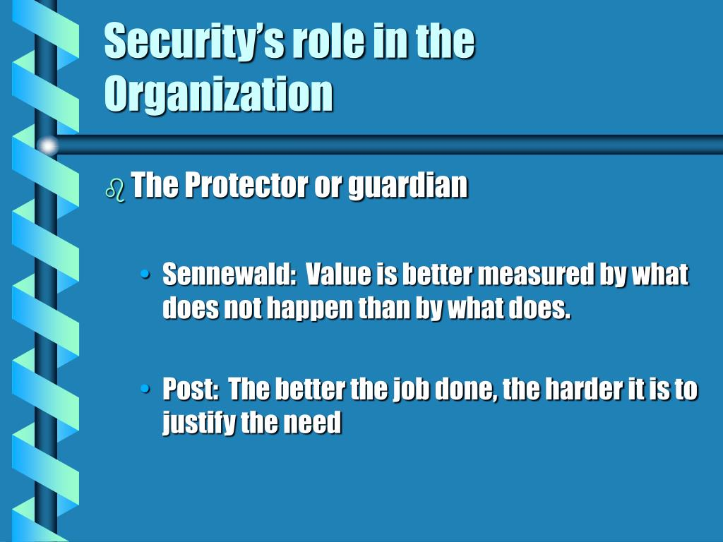 Security's role in the Organization