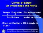 control of safety at which stage and how