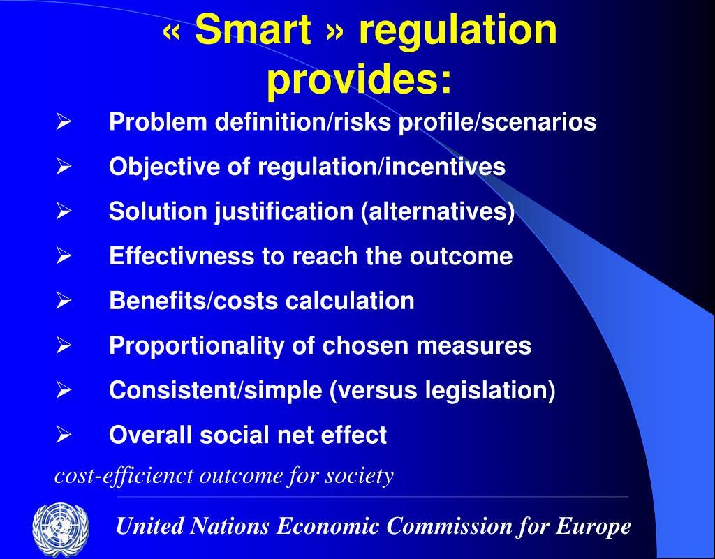 «Smart» regulation provides: