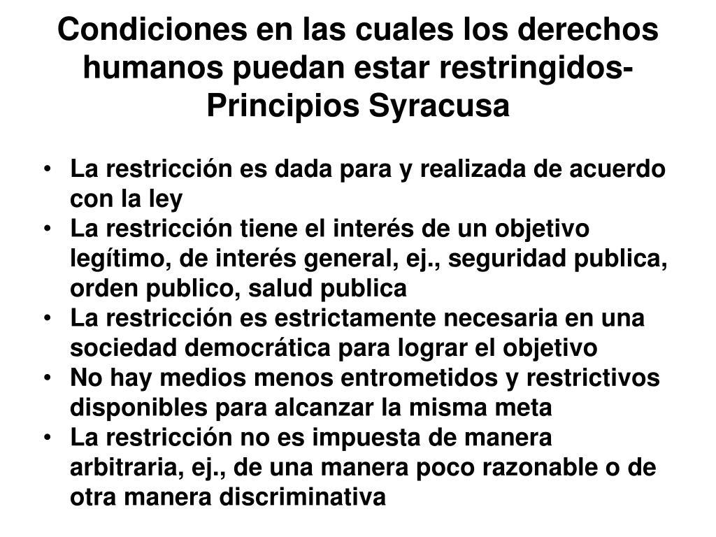 Condiciones en las cuales los derechos humanos puedan estar restringidos-Principios Syracusa