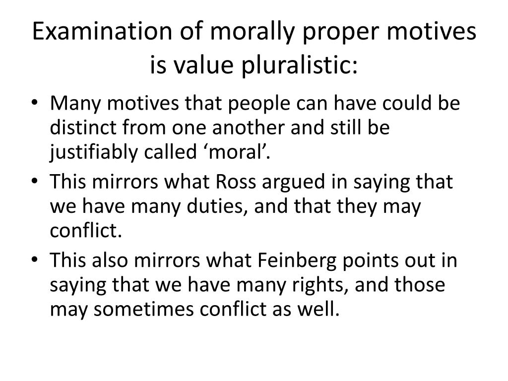 Examination of morally proper motives is value pluralistic: