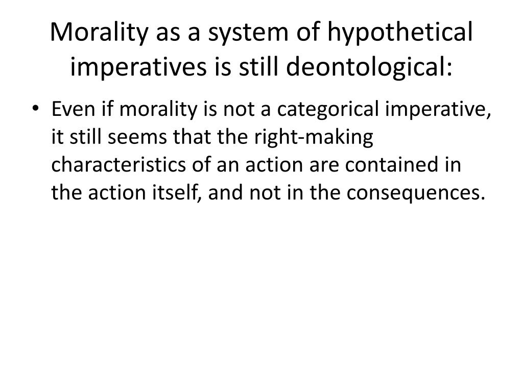 Morality as a system of hypothetical imperatives is still deontological:
